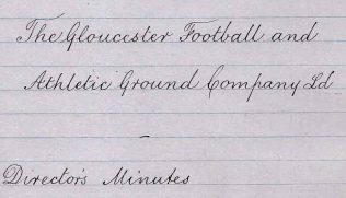 Directors' Minutes of the Gloucester Football and Athletic Ground Company Ltd